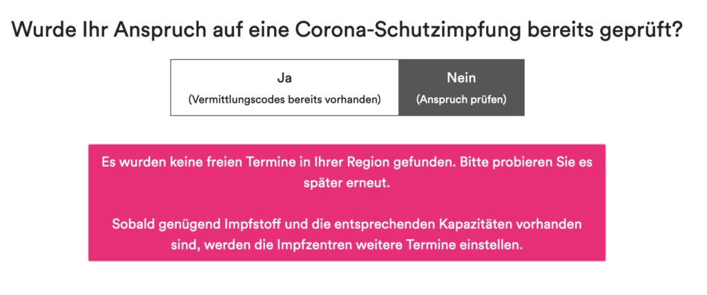 Screenshot: Wurde Ihr Anspruch auf eine Corona-Schutzimpfung bereits geprüft?  [Nein (Anspruch prüfen)]  Es wurden keine freien Termine in Ihrer Region gefunden. Bitte probieren Sie es später erneut.